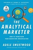 The Analytical Marketer: How to Transform Your Marketing Organizationn