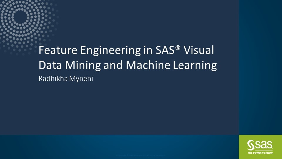 Feature Engineering in SAS Visual Data Mining and Machine Learning