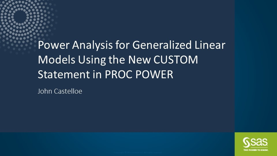 Power Analysis for Generalized Linear Models Using the New CUSTOM Statement in PROC POWER