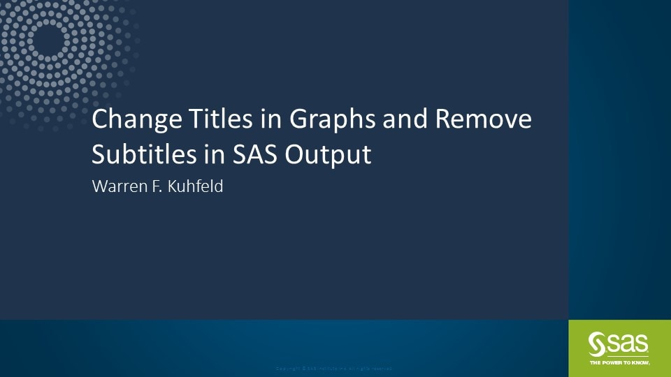 Change Titles in Graphs and Remove Subtitles in SAS Output