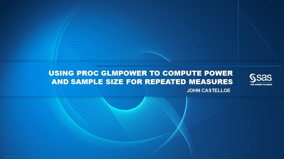 Using PROC GLMPOWER to Compute Power and Sample Size for Repeated Measures