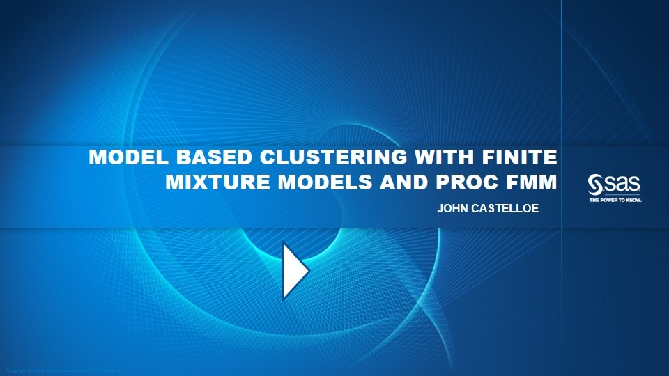 Model Based Clustering with Finite Mixture Models and PROC FMM