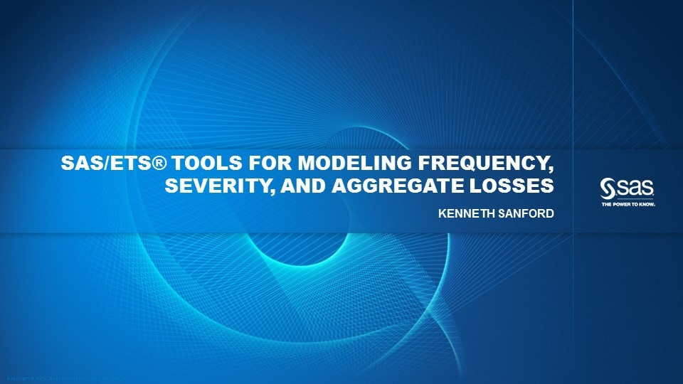 SAS/ETS Tools for Modeling Frequency, Severity, and Aggregate Losses