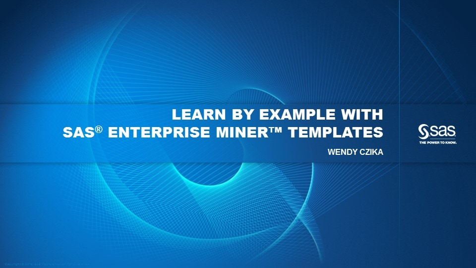 Learn by Example with SAS Enterprise Miner Templates