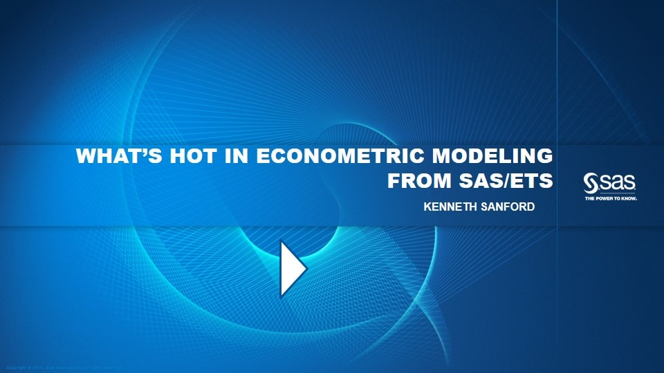 What�s Hot in Econometric Modeling From SAS/ETS