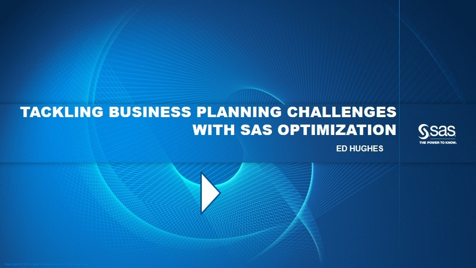 Tackling Business Planning Challenges with SAS Optimization