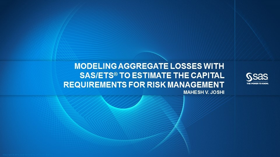 Modeling Aggregate Losses with SAS/ETS to Estimate Capital Requirements for Risk Management