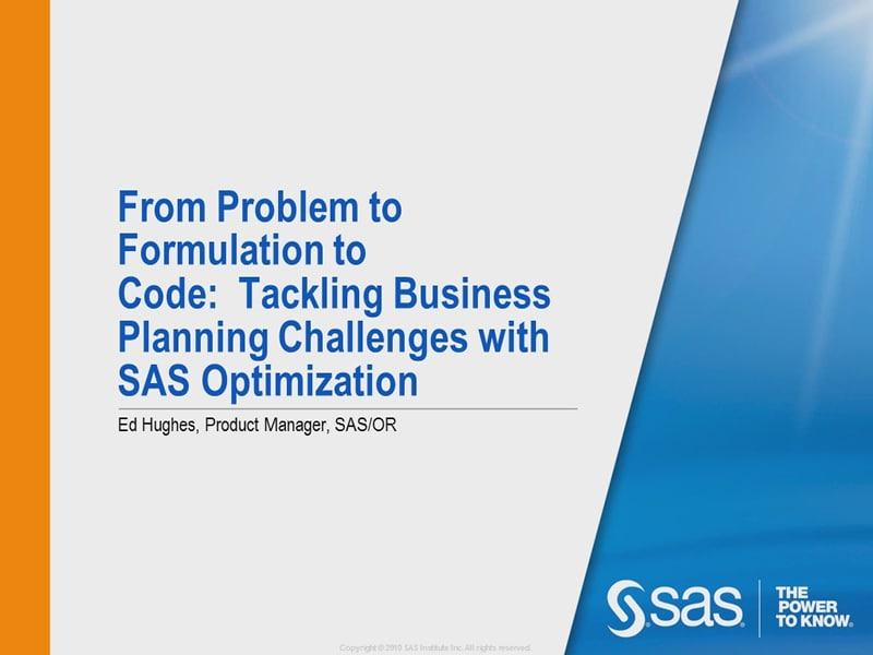 From Problem to Formulation to Code: Tackling Business Planning Challenges with SAS Optimization