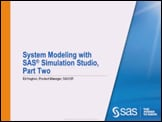 System Modeling with SAS Simulation Studio, Part Two