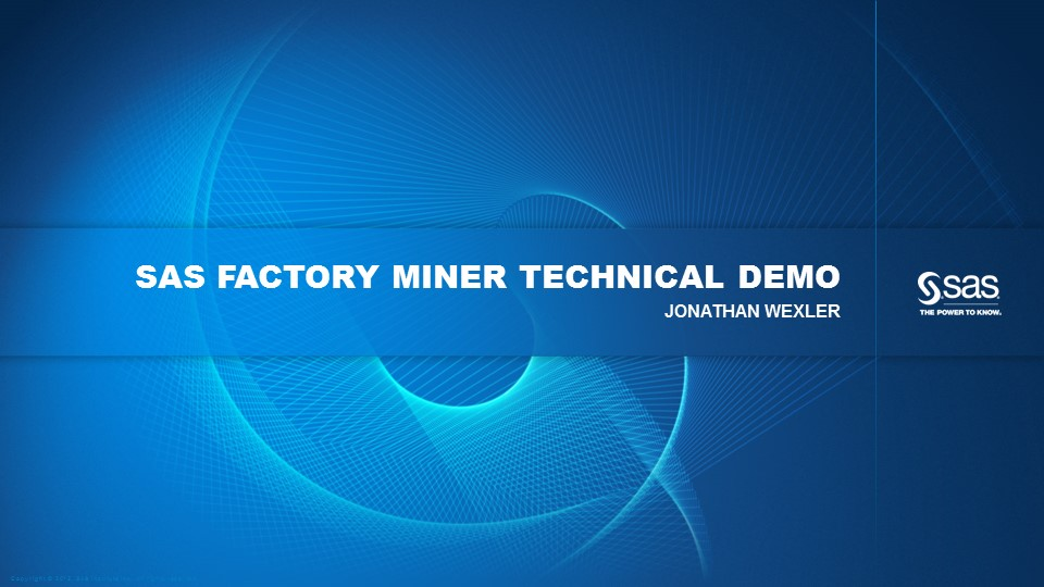 SAS Factory Miner Technical Demo