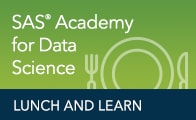 SAS Academy for Data Science Lunch and Learn
