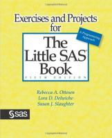 Exercises and Projects for The Little SAS Book by Rebecca A. Ottesen, Lora D. Delwiche and Susan J. Slaughter