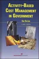 Activity-Based Cost Management in Government, 2nd Edition