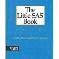 The Little SAS Book: A Primer, Third Edition