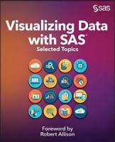 Visualizing Data with SAS®: Selected Topics