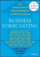 Business Forecasting: The Emerging Role of Artificial Intelligence and Machine Learning