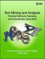 Text Mining and Analysis: Practical Methods, Examples, and Case Studies Using SAS®