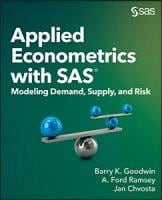 Applied Econometrics with SAS®: Modeling Demand, Supply, and Risk