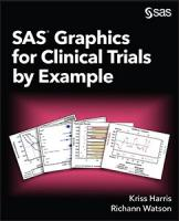 SAS® Graphics for Clinical Trials by Example