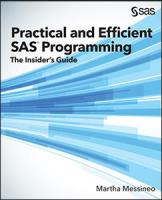 Practical and Efficient SAS® Programming: The Insider's Guide