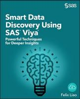 Smart Data Discovery Using SAS® Viya®: Powerful Techniques for Deeper Insights