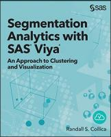 Segmentation Analytics with SAS® Viya®: An Approach to Clustering and Visualization