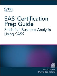 SAS Certification Prep Guide: Statistical Business Analysis Using SAS9