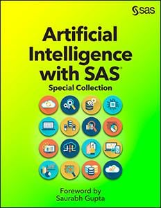 Artificial Intelligence with SAS: Special Collection