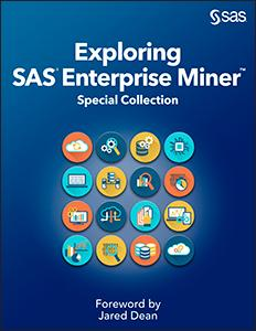 Exploring SAS Enterprise Miner: Special Collection