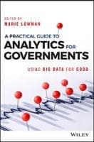 A Practical Guide to Analytics for Governments: Using Big Data for Good