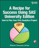 A Recipe for Success Using SAS® University Edition: How to Plan Your First Analytics Project