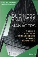 Business Analytics for Managers: Taking Business Intelligence Beyond Reporting, Second Edition