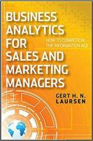 Business Analytics for Sales and Marketing Managers: How to Compete in the Information Age
