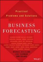 Business Forecasting: Practical Problems and Solutions