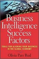 Business Intelligence Success Factors: Tools for Aligning Your Business in the Global Economy 1st Edition