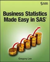 Business Statistics Made Easy in SAS®