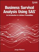 Business Survival Analysis Using SAS®: An Introduction to Lifetime Probabilities