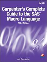 Carpenter's Complete Guide to the SAS® Macro Language, Third Edition