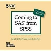 Coming to SAS from SPSS: A Programming Approach