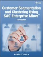 Customer Segmentation and Clustering Using SAS Enterprise Miner, Third Edition