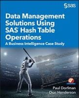 Data Management Solutions Using SAS Hash Table Operations: A Business Intelligence Case Study