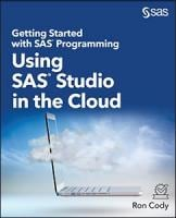 Getting Started with SAS® Programming: Using SAS® Studio in the Cloud
