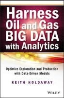 Harness Oil and Gas Big Data with Analytics: Optimize Exploration and Production with Data-Driven Models