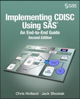 Implementing CDISC Using SAS: An End-to-End Guide, Second Edition