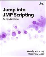 Jump into JMP® Scripting, Second Edition