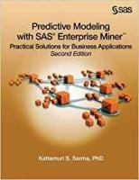 Predictive Modeling with SAS Enterprise Miner: Practical Solutions for Business Applications, Second Edition