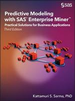 TW19769_FrontCover_SarPredictive Modeling with SAS Enterprise Miner: Practical Solutions for Business Applications, Third Edition