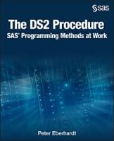 The DS2 Procedure: SAS® Programming Methods at Work