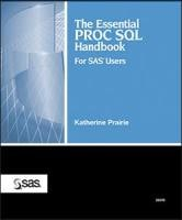 The Essential PROC SQL Handbook for SAS® Users