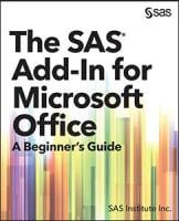 The SAS Add-In for Microsoft Office:-A Beginner's Guide